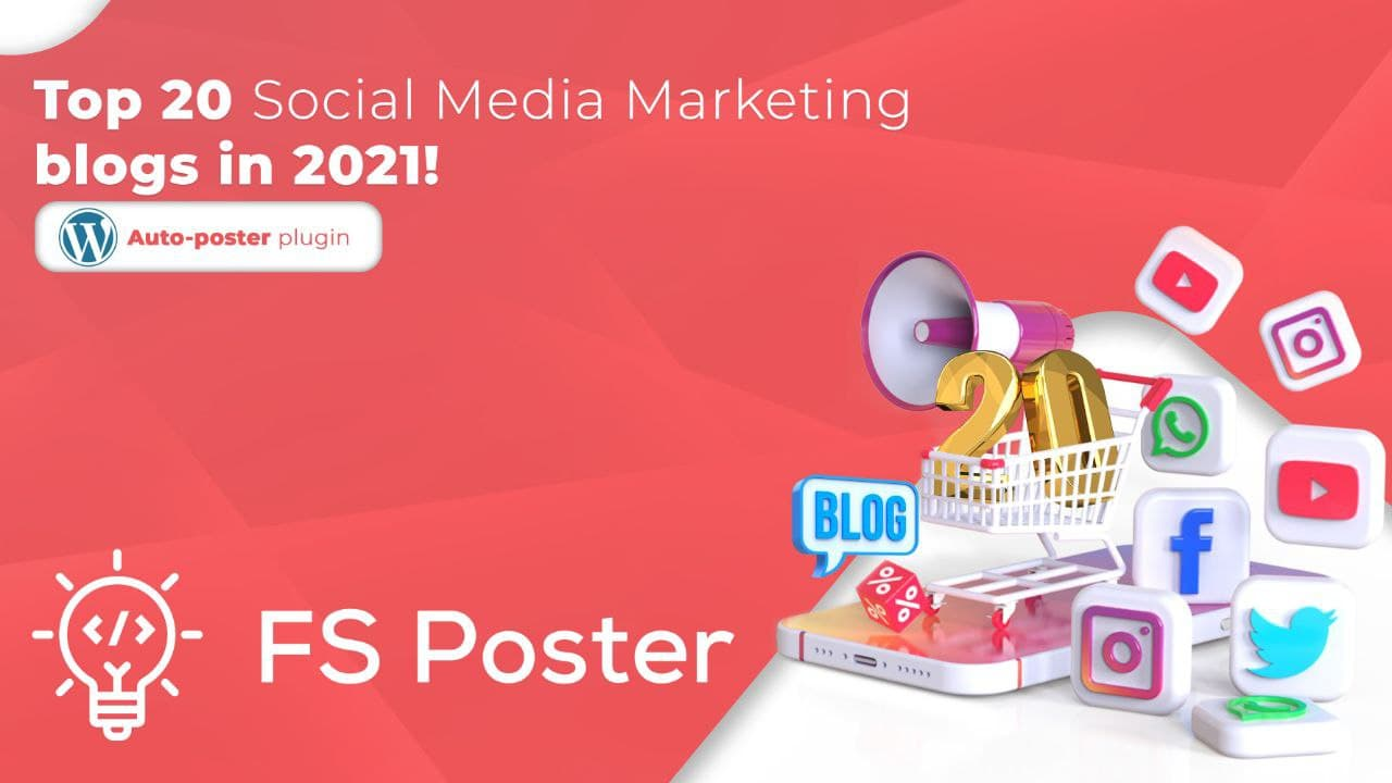 Top 20 Social Media Marketing Blogs in 2021