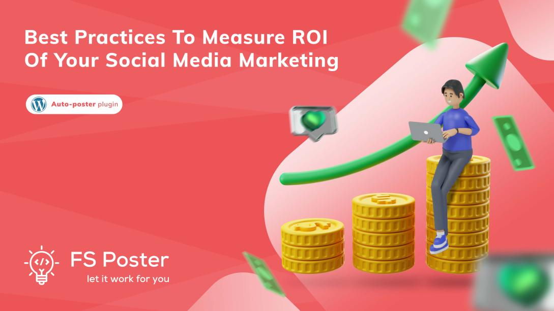 Best practices to measure ROI of your social media marketing