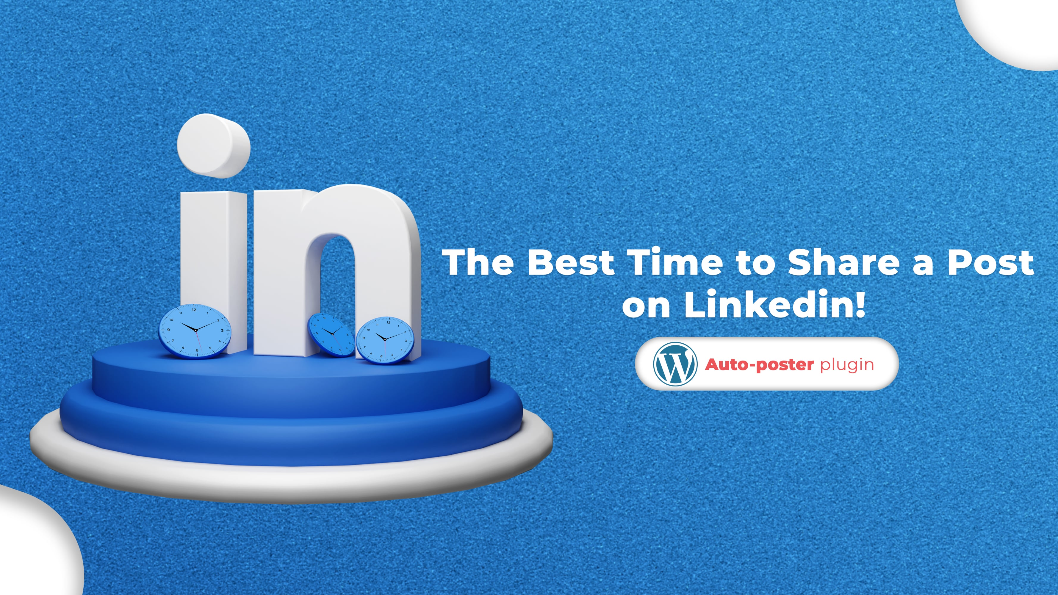 The Best Time to Share a Post on LinkedIn in 2021