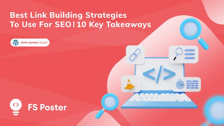 Best link building strategies to use for SEO | 10 Key Takeaways