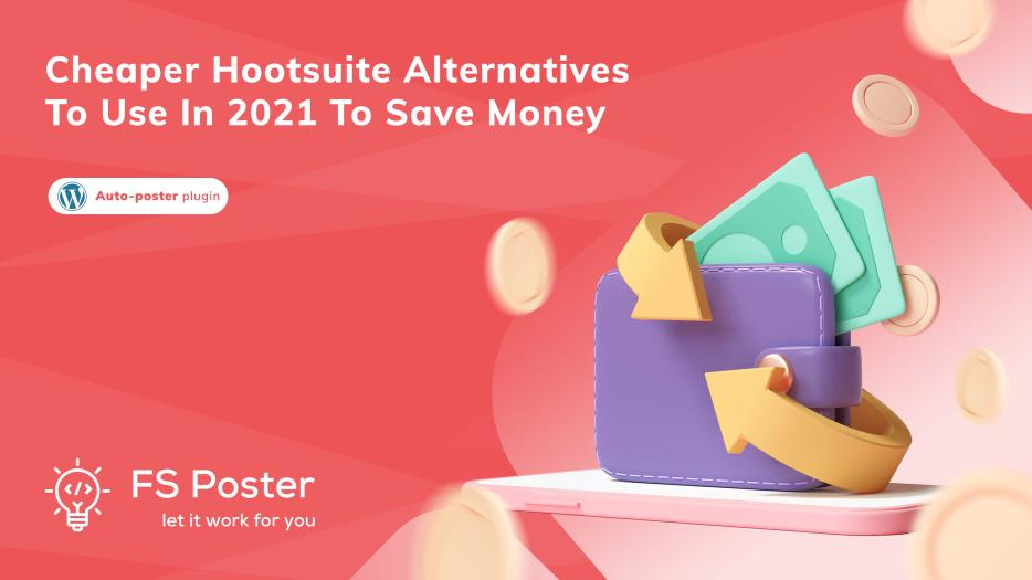 Cheaper Hootsuite alternatives to use in 2021 to save money
