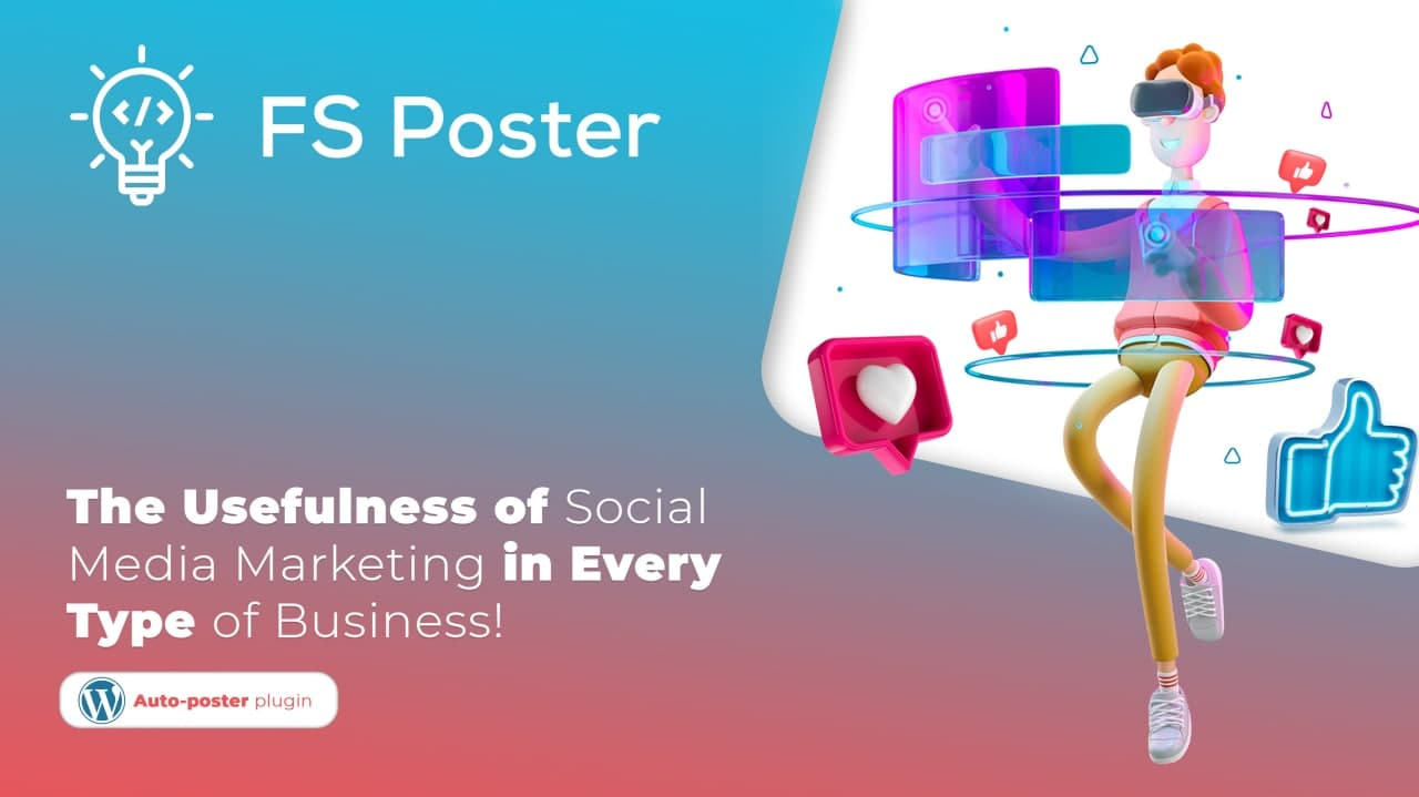 The Usefulness of Social Media Marketing in Every Type of Business