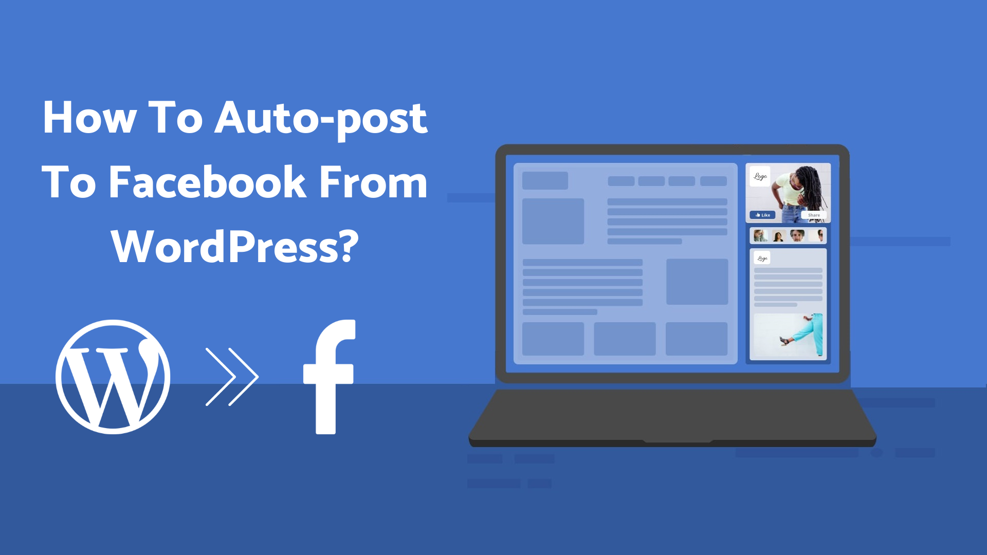 How to Auto-Post to Facebook from WordPress [A complete guide]