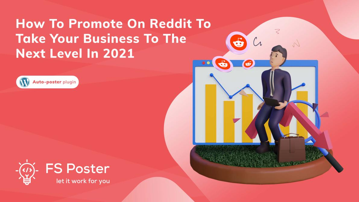 How to promote on Reddit to take your business to the next level in 2021