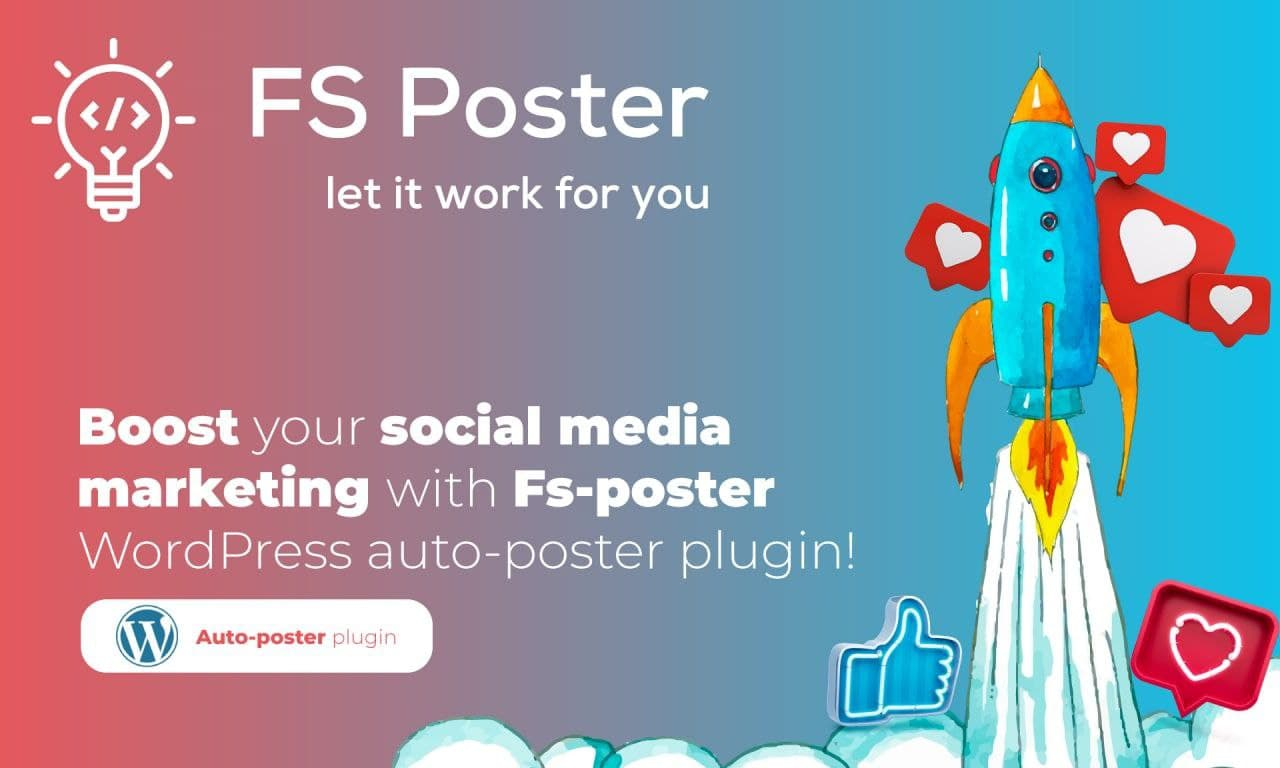 Boost Your Social Media Marketing with FS Poster WordPress Auto-poster Plugin