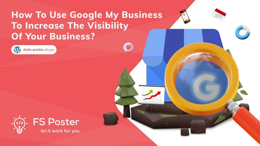 How to use Google my Business to increase the visibility of your business?