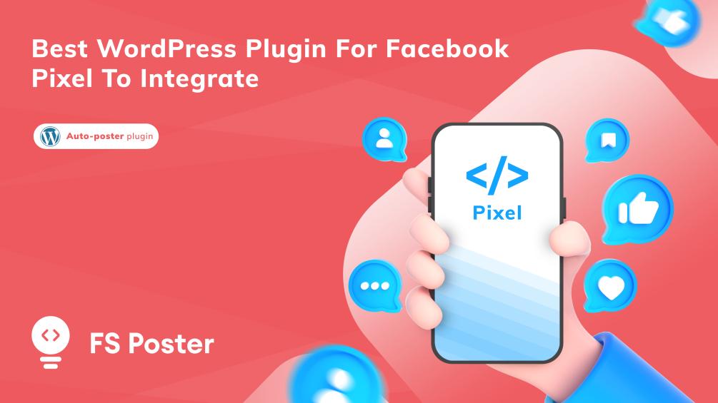 Best WordPress plugin for Facebook Pixel to integrate