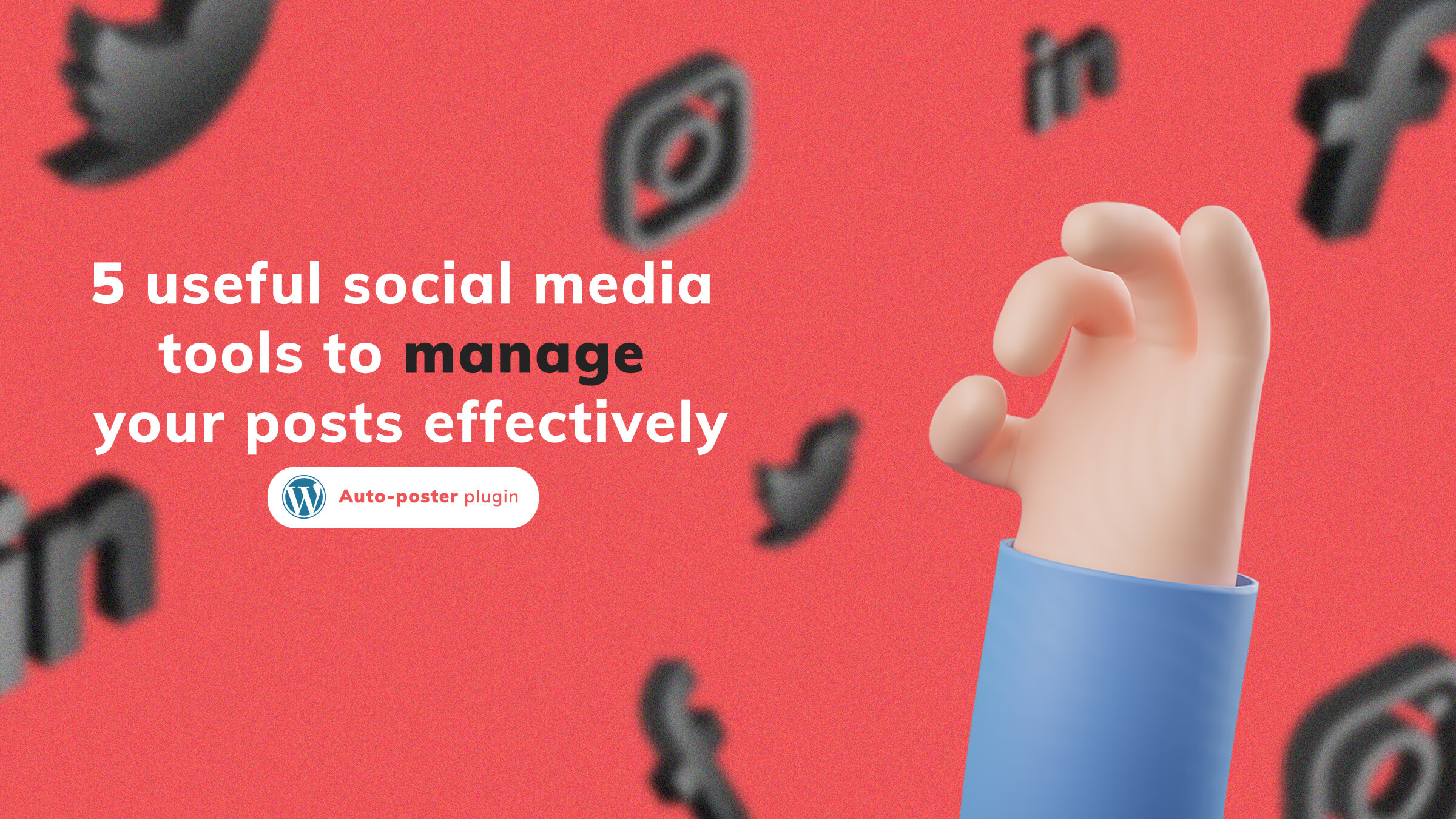 5 useful social media tools to manage your posts effectively