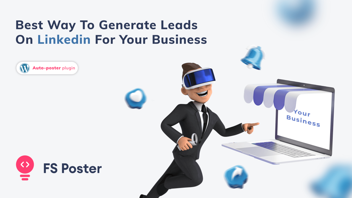 Best way to generate leads on Linkedin for your business