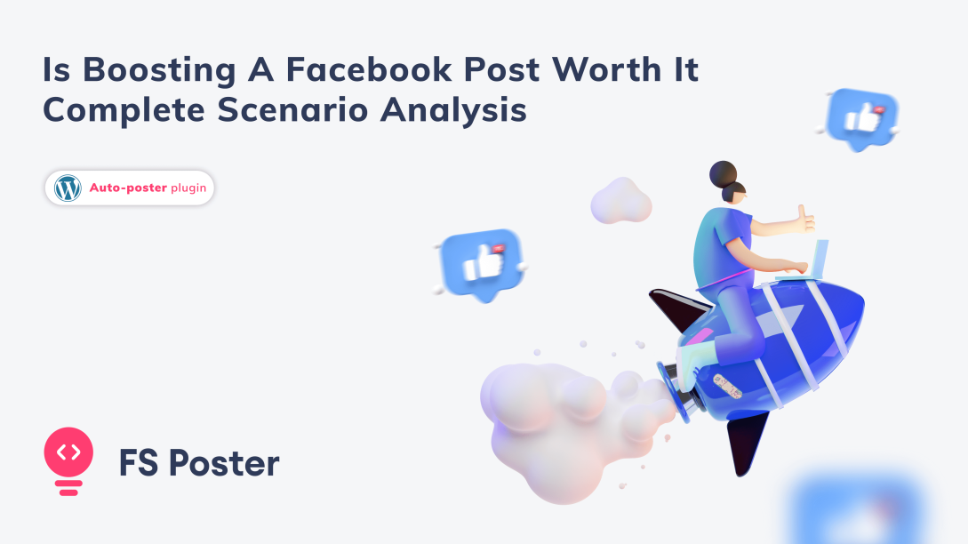 Is boosting a facebook post worth it?   Complete scenario analysis