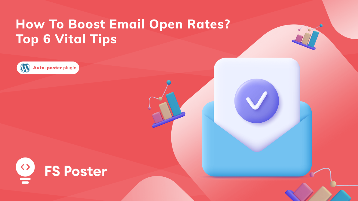 How to boost email open rates? | Top 6 vital tips
