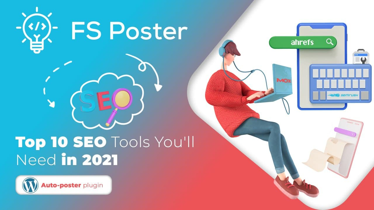 Top 10 SEO Tools You'll Need in 2021