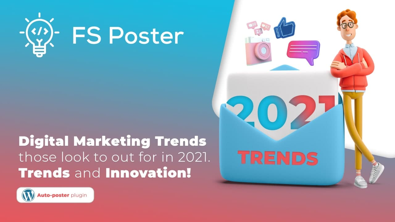 Digital Marketing Trends Those Look to Out for in 2021. Trends and Innovation